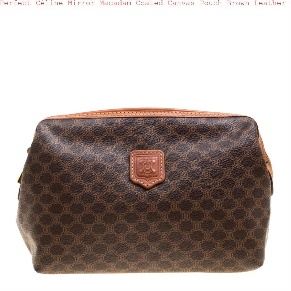 1d3129e69328 Perfect Céline Mirror Macadam Coated Canvas Pouch Brown Leather Clutch how  to spot fake celine replica box bag